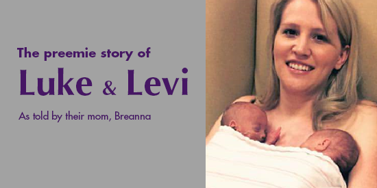The preemie story of Luke and Levi as told by their mom, Breanna.