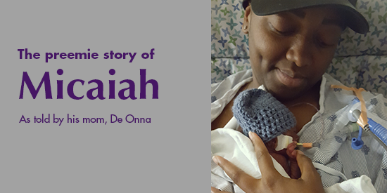 The preemie story of Micaiah as told by his mom, De Onna.